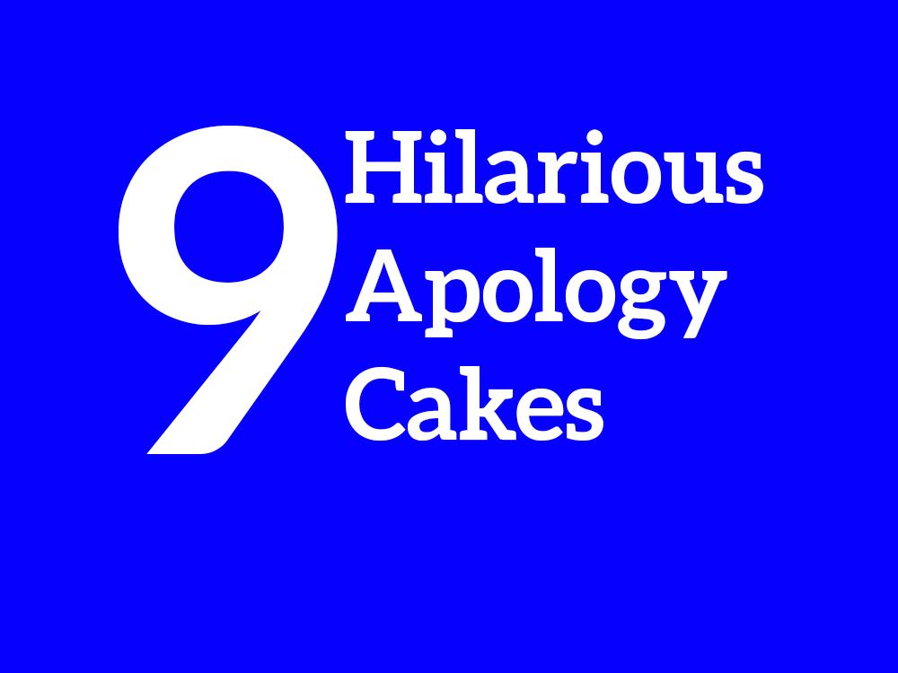 9 Hilarious Cake Apologies